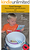 Food Storage: Bug-out Buckets, Specialty Buckets, and Transition Buckets