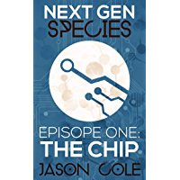 The Chip  (Next Gen Species: Book 1)