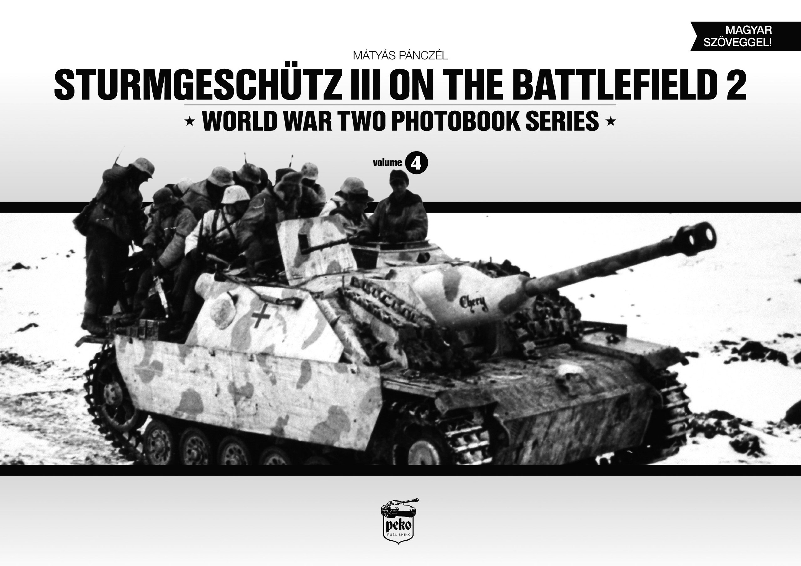 Sturmgeschutz III on the Battlefield, Volume 4 (World War Two Photobook Series) (English and Hungarian Edition)