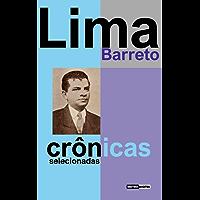 CRÔNICAS SELECIONADAS - LIMA BARRETO (COM NOTAS)(BIOGRAFIA)(ILUSTRADO)