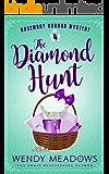 The Diamond Hunt (Rosemary Harbor Mystery Book 4)