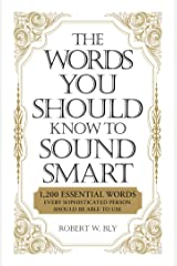 The Words You Should Know to Sound Smart: 1200 Essential Words Every Sophisticated Person Should Be Able to Use Paperback