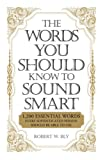 The Words You Should Know Sound Smart: 1, 200 Essential Words Every Sophisticated Person Should Be Able to Use