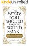 The Words You Should Know to Sound Smart: 1200 Essential Words Every Sophisticated Person Should Be Able to Use (English Edition)