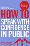How To Speak With Confidence in Public (How To: Academy Book 1) (English Edition)