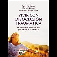 Vivir con disociación traumática (Biblioteca de Psicología) (Spanish Edition)