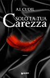 Solo la tua carezza (Six Senses Vol. 3)