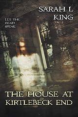 The House at Kirtlebeck End Kindle Edition