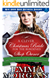A Clever Christmas Bride for the Burdened Shop Owner: The Twelve Mail Order Brides of Christmas