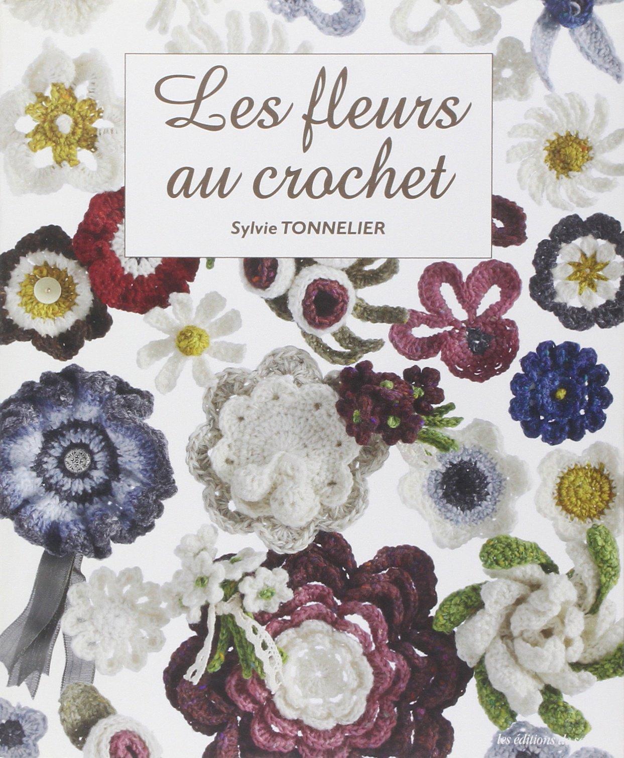 Fleurs Au Crochet Les Amazon Ca Sylvie Tonnelier Books