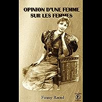 Opinion d'une femme sur les femmes (Annoté, illustré) (French Edition)