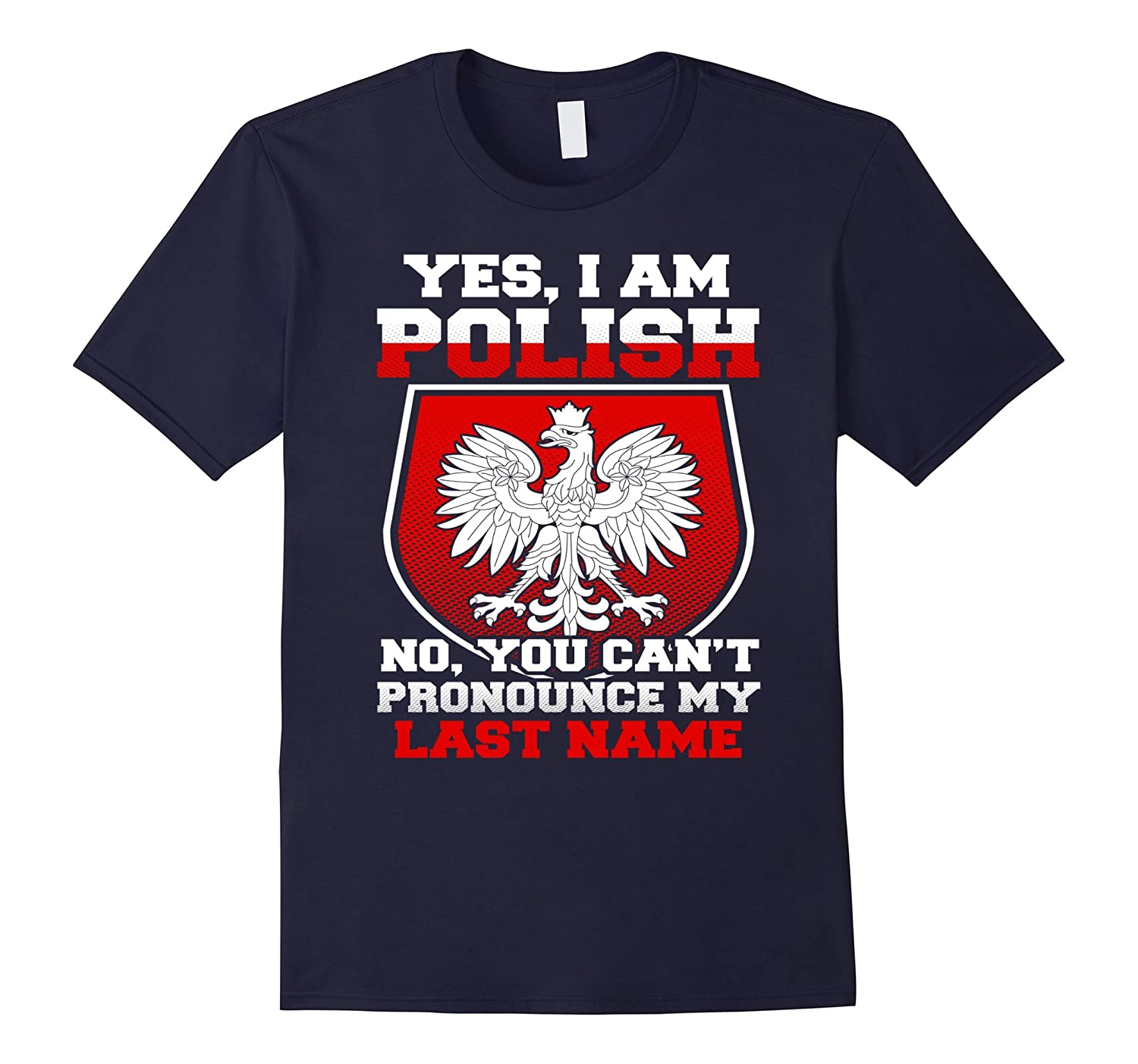 Yes, I Am Polish - Proud To Be Polish T-Shirt-RT