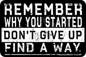 Tarika Remember Why You Started Don't Give Up Find A Way 8X12 Inch Vintage Look Tin Decoration Poster Sign for Home Gym Inspirational Quotes Wall Decor