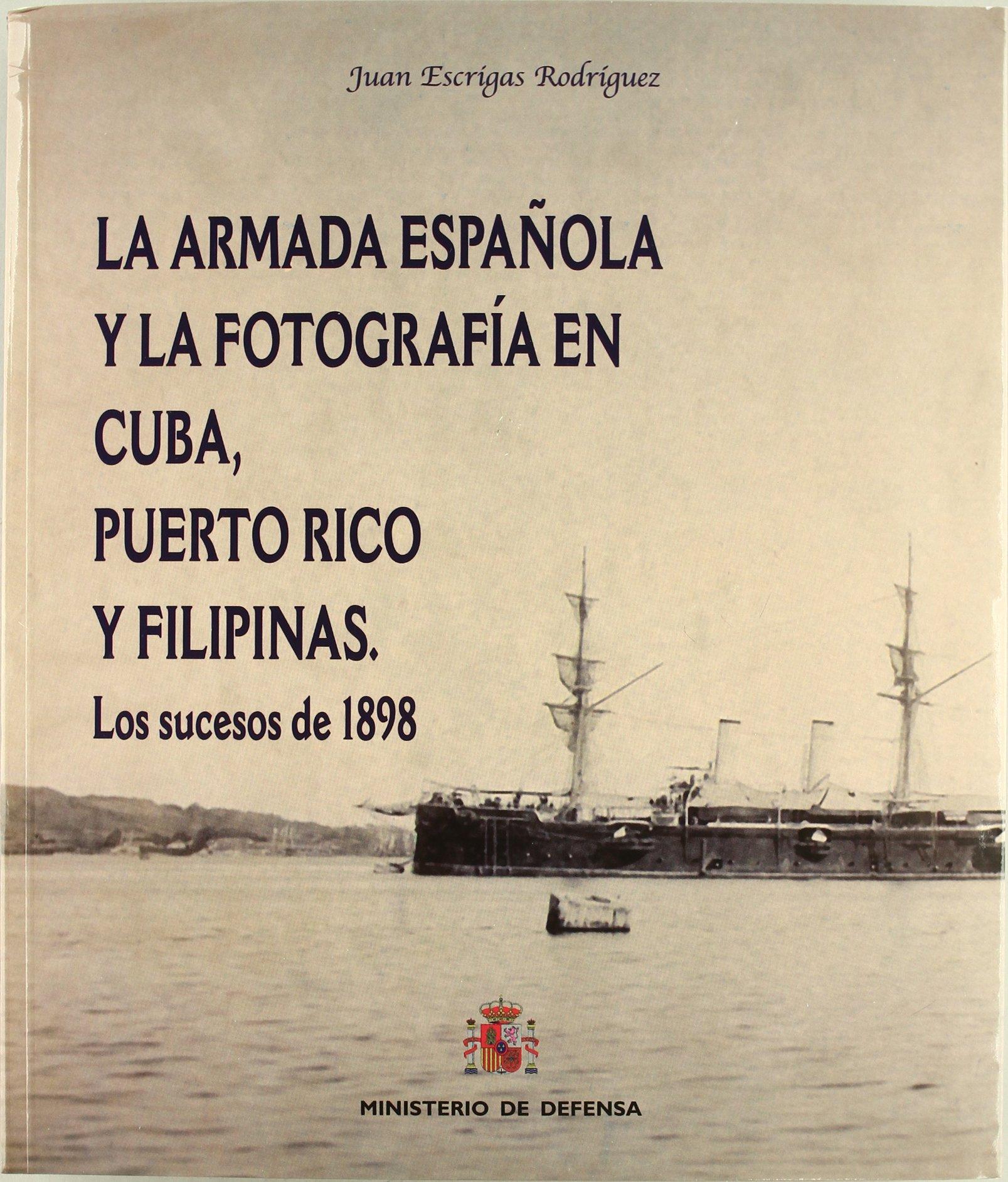La Armada Española y la fotografía en Cuba, Puerto Rico y Filipinas ...