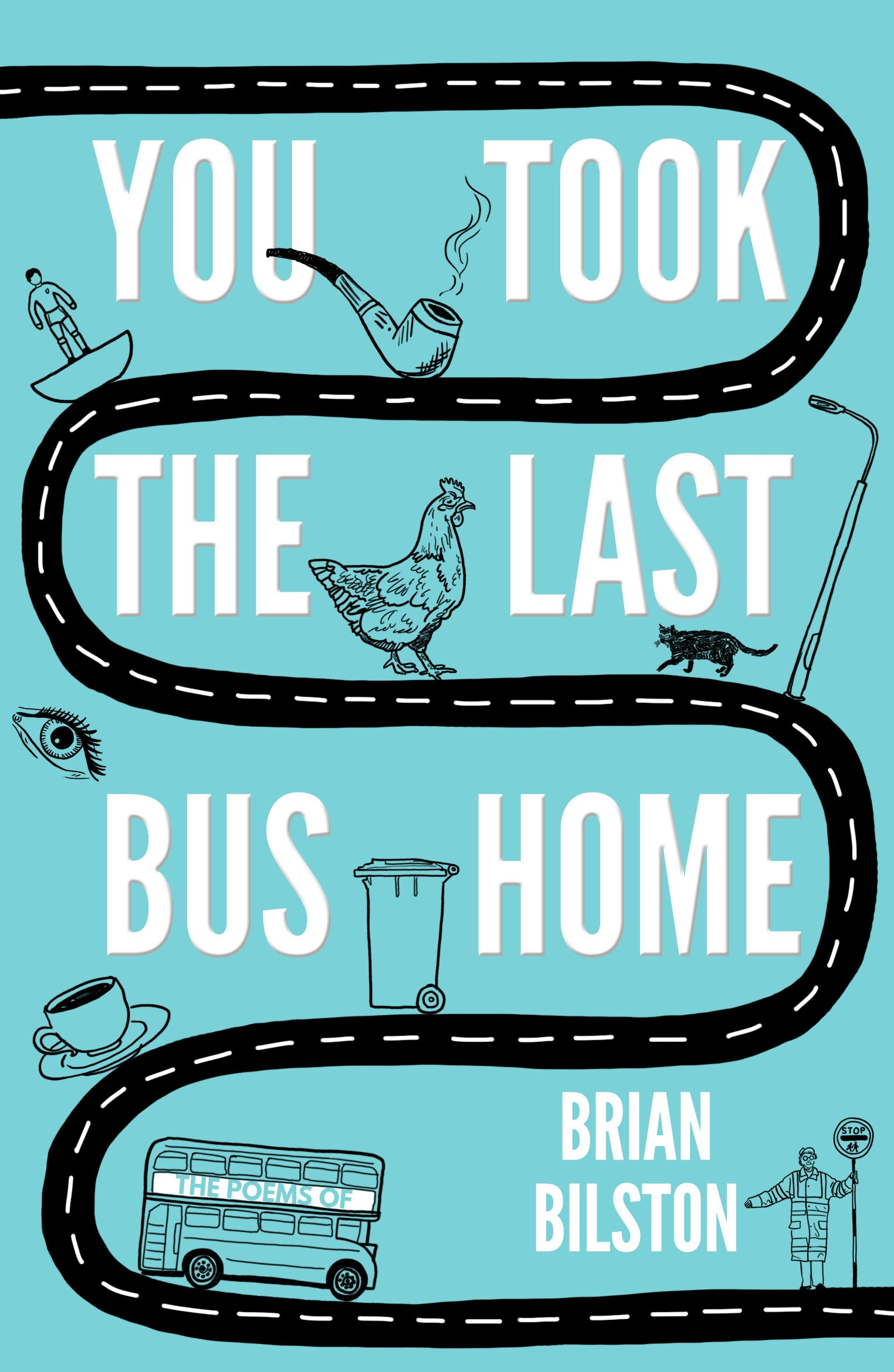You Took The Last Bus Home  The Poems Of Brian Bilston