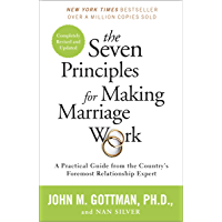 The Seven Principles for Making Marriage Work: A Practical Guide from the Country's Foremost Relationship Expert (English Edition)