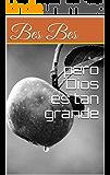 pero Dios es tan grande (Spanish Edition)