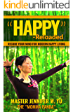 """""""Happy"""" - Reloaded: Recode Your Mind For Modern Happy Living"""