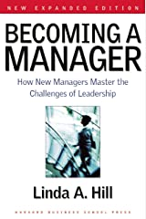 Becoming a Manager: How New Managers Master the Challenges of Leadership Kindle Edition
