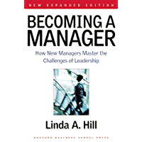 Becoming a Manager: How New Managers Master the Challenges of Leadership (English Edition)