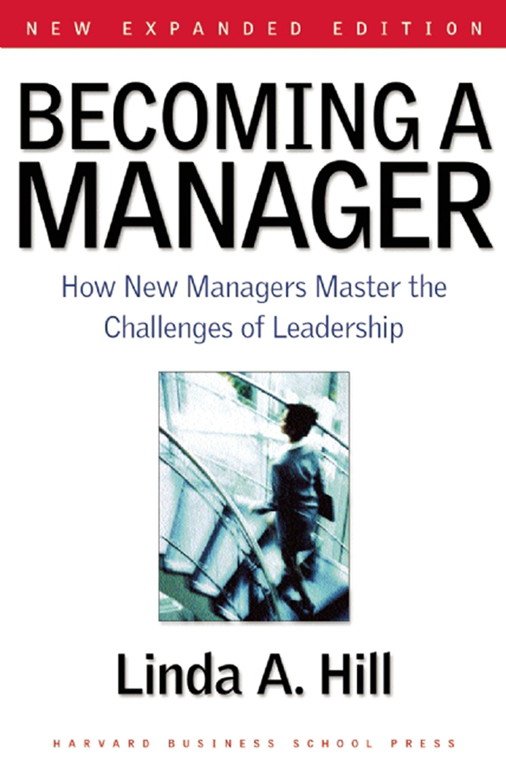 Amazon.com: Becoming a Manager: How New Managers Master the Challenges of  Leadership (9781591391821): Linda A. Hill: Books
