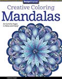 Creative Coloring Mandalas: Art Activity Pages to Relax and Enjoy!: 5508