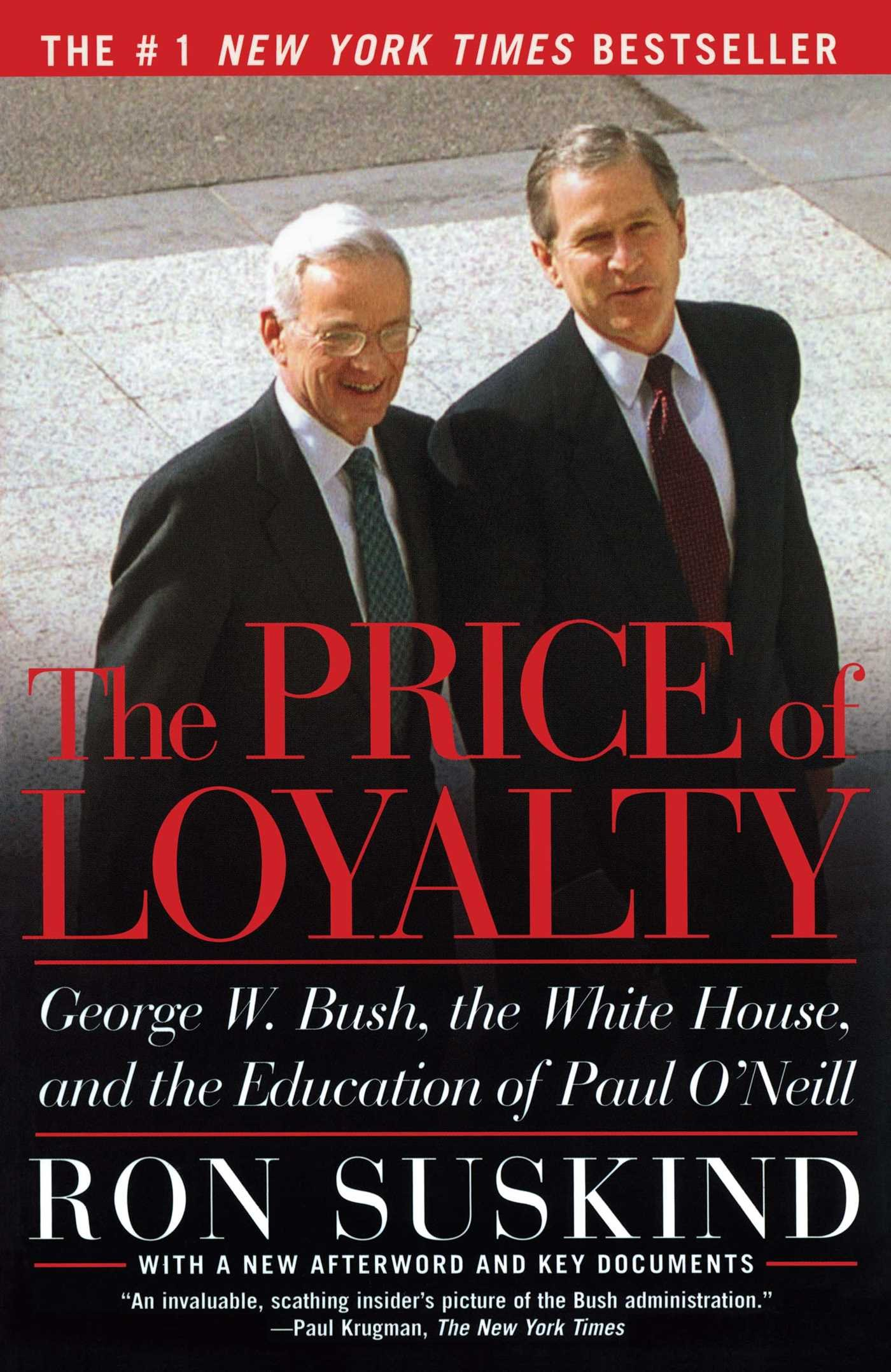 The Price Of Loyalty George W Bush The White House And The