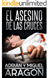 El Asesino de las Cruces (Spanish Edition)