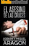 El Asesino de las Cruces (Spanish Edition)