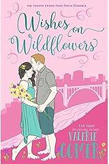 Wishes on Wildflowers: A Christian Romance (Urban Farm Fresh Romance Book 4) Kindle Edition