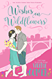 Wishes on Wildflowers: A Christian Romance (Urban Farm Fresh Romance Book 4)