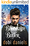 Her Billionaire Butler: An enemies-to-lovers Christmas billionaire romance
