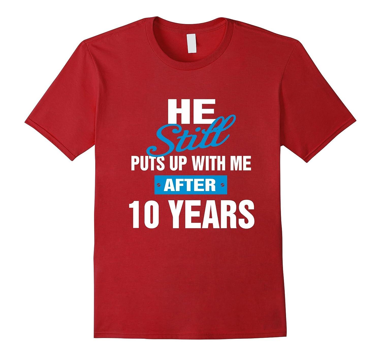 10 Years Anniversary Shirt - Funny Anniversary Gift For Her-Vaci