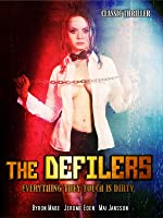 The Defilers: Classic Exploitation Thriller