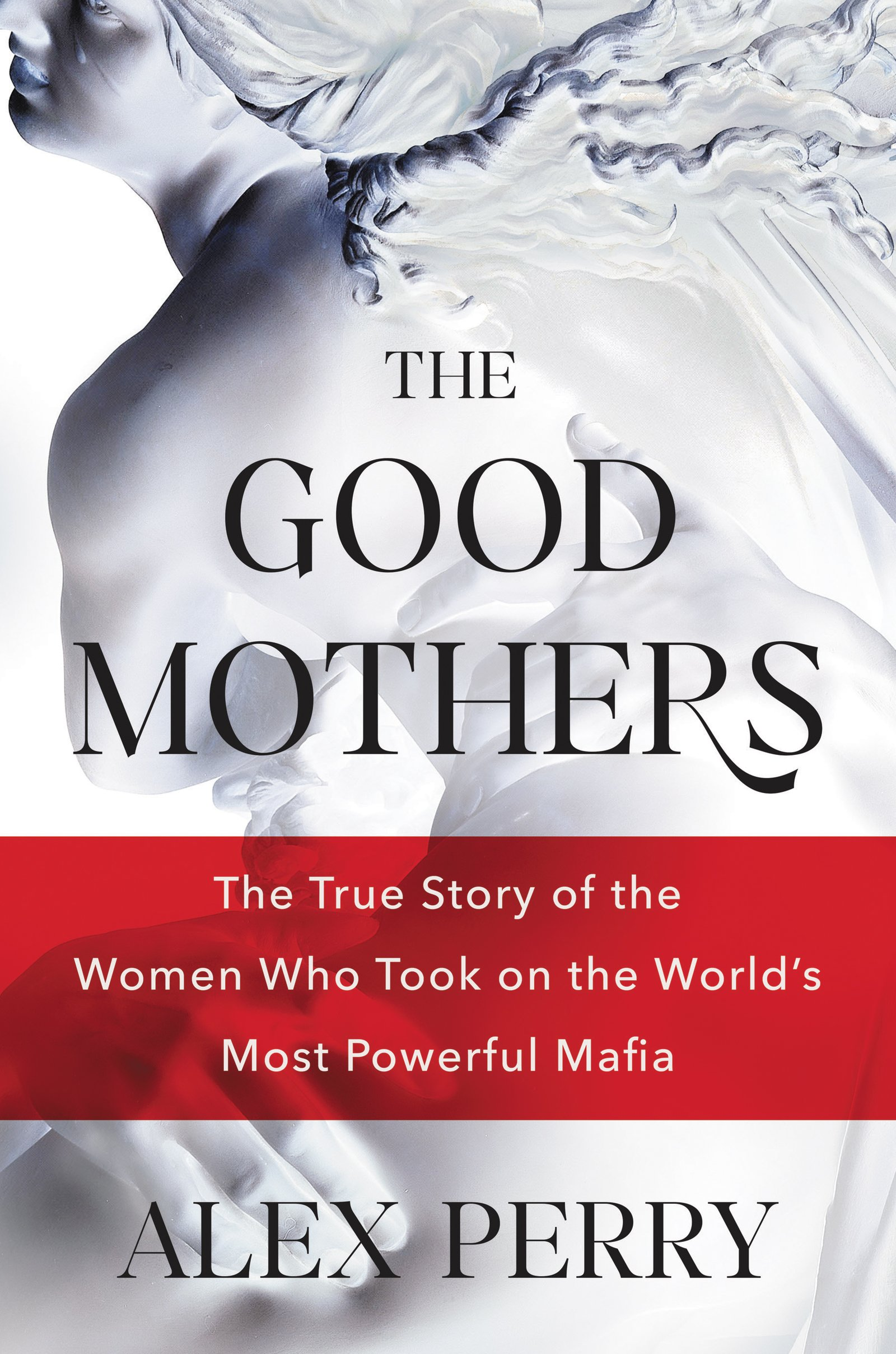 The Good Mothers  The True Story Of The Women Who Took On The World's Most Powerful Mafia  English Edition