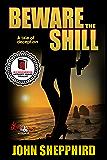 Beware the Shill (Shill Trilogy Book 3)