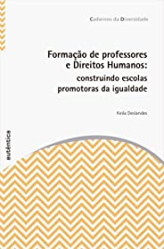 Formação de professores e Direitos Humanos: Construindo escolas promotoras da igualdade