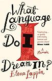 What Language Do I Dream In?: A Memoir (English Edition)