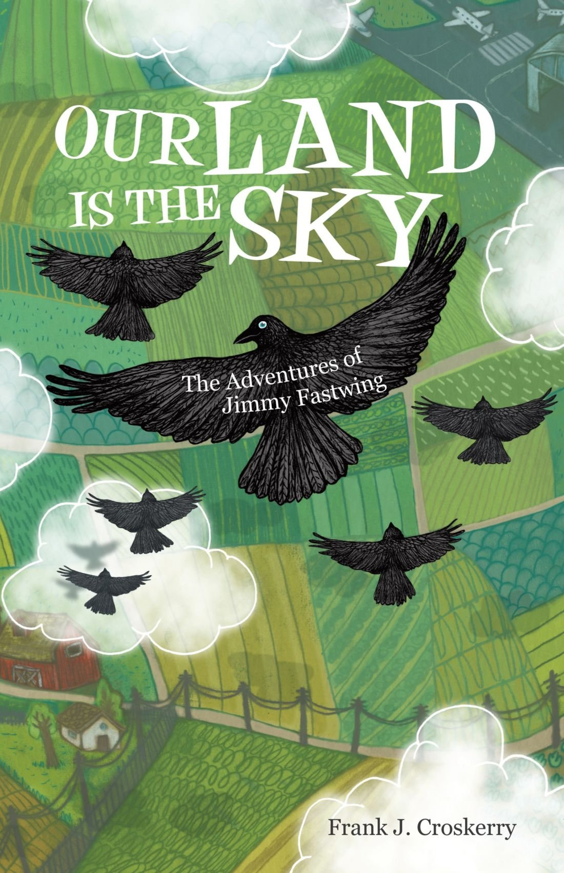 Our Land Is The Sky: The Adventures of Jimmy Fastwing PDF