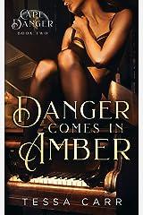 Danger Comes in Amber: A Dark Romantic Suspense (Cape Danger Book 2) Kindle Edition