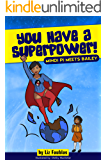 You Have a Superpower: Mindi PI Meets Bailey