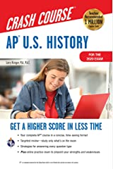 AP®  U.S. History Crash Course, For the 2020 Exam, Book + Online: Get a Higher Score in Less Time (Advanced Placement (AP) Crash Course) Kindle Edition