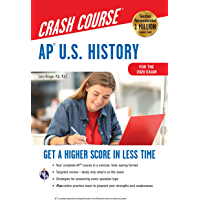 AP®  U.S. History Crash Course, For the 2020 Exam, Book + Online: Get a Higher Score in Less Time (Advanced Placement (AP) Crash Course)