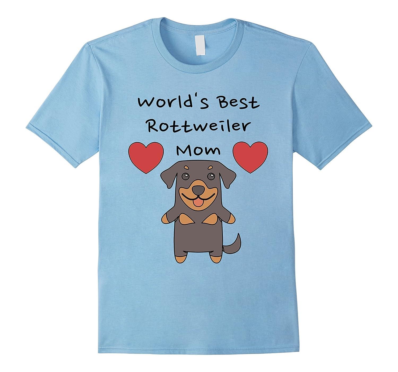 Worlds Best Rottweiler Mom - Rottweiler Mom Shirt-Art