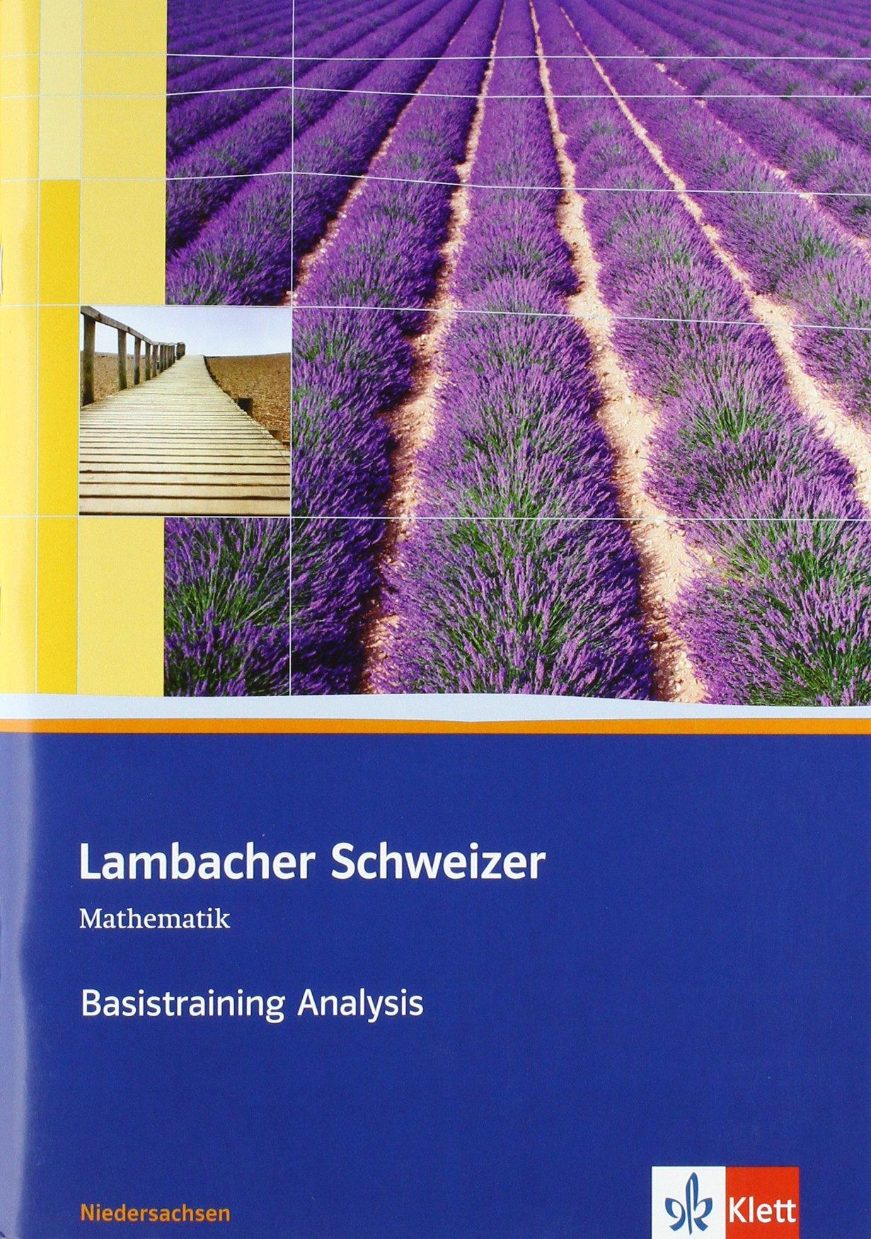 Lambacher Schweizer Mathematik Basistraining Analysis. Ausgabe Niedersachsen: Arbeitsheft plus Lösungen Klassen 11/12 (Lambacher Schweizer. Ausgabe für Niedersachsen ab 2009)