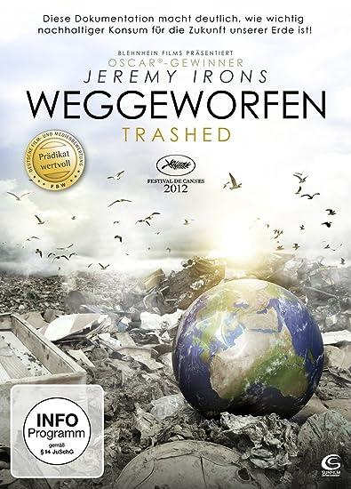 Jeremy Irons präsentiert: Weggeworfen - Trashed (Prädikat: Wertvoll)