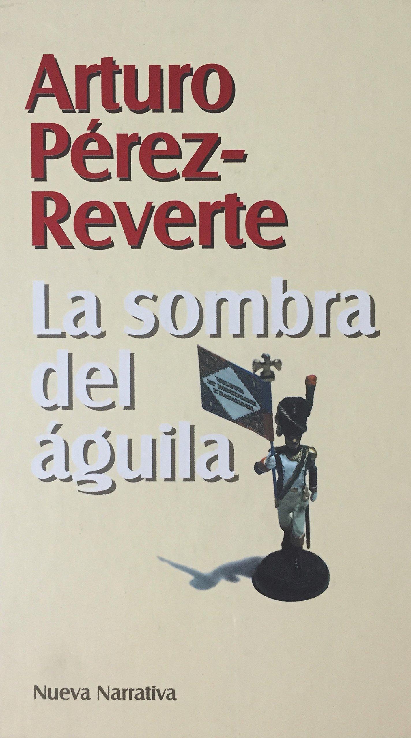 La Sombra del Águila: Amazon.es: Arturo Pérez-Reverte: Libros