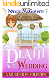 Death At A Wedding: A Culinary Cozy Mystery With A Delicious Recipe (A Murder In Milburn Book 7)