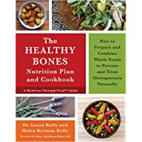 The Keep Your Bones Healthy Cookbook: A Nutrition Plan for Preventing and Treating Osteoporosis Naturally