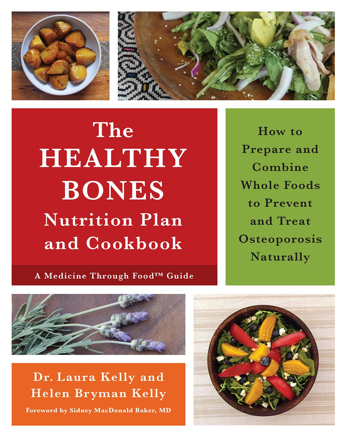 The Healthy Bones Nutrition Plan and Cookbook: How to Prepare and Combine Whole Foods to Prevent and Treat Osteoporosis Naturally Paperback – July 21, 2016 Dr. Laura Kelly Helen Bryman Kelly Dr. Sidney MacDonald Baker Chelsea Green Publishing